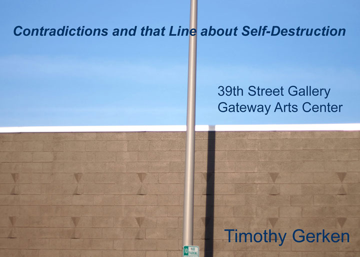 """Contradictions and that Line about Self-Destruction"" by writer and photographer Timothy Gerken"